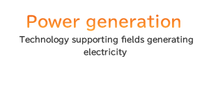 Power generation Technology supporting fields generating electricity